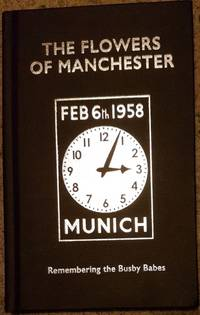 image of The Flowers of Manchester : Remembering the Busby Babes