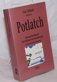 image of Guy Debord prasentiert Potlatch 1954-1957. Informationsbulletin der Lettristischen Internationale, Mit einem Dokumentenanhang. Aus dem Franzosischen von Wolfgang Kukulies