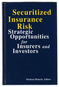 Securitized Insurance Risk Strategic Opportunities for Insurers and  Investors