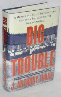 image of Big trouble; a murder in a small western town sets off a struggle for the soul of America