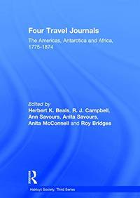 Four Travel Journals: The Americas, Antarctica and Africa, 1775-1874 (Hakluyt Society Third Series)