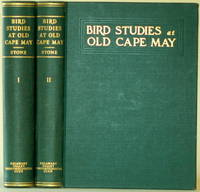 BIRD STUDIES AT OLD CAPE MAY - TWO VOLUMES COMPLETE An Ornithology of  Coastal New Jersey