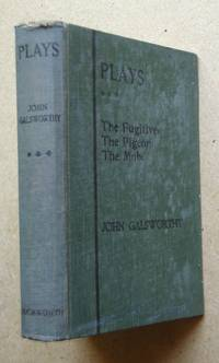 Plays: Third Series. The Fugitive, The Pigeon, The Mob. by  John Galsworthy - Hardcover - from N. G. Lawrie Books. (SKU: 41363)