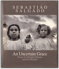Sebastiao Salgado: An Uncertain Grace.