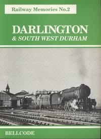 Darlington and South West Durham (Railway Memories No.2)