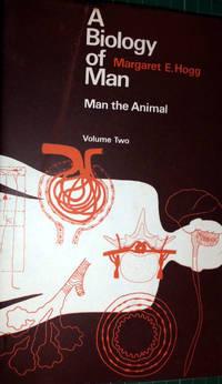 A Biology of Man: Man the Animal v. 2