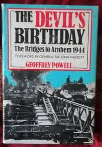The Devil\'s Birthday The Bridges to Arnhem 1944