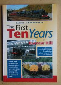 Saving a Roundhouse: The First Ten Years at Barrow Hill. by  Mervyn & Bob Burgess Allcock - Paperback - 2008 - from N. G. Lawrie Books. (SKU: 47519)
