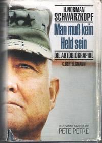 Man muß kein Held sein. Die Autobiographie. In Zusammenarbeit mit Peter Petre