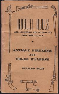 ANTIQUE FIREARMS AND EDGED WEAPONS: Catalog No. 25