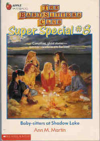 Baby-Sitters at Shadow Lake (The Baby Sitters Club series - Super Special  #8) by  Ann M Martin - Paperback - 1996 - from Orielis' Books and Biblio.com
