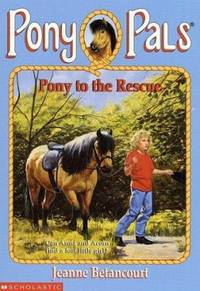 Pony to the Rescue by Jeanne Betancourt - 1995