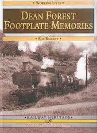 Dean Forest Footplate Memories [signed by Author & three of his colleagues]