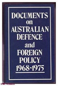 Documents on Australian Defence and Foreign Policy 1968-1975