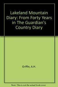 """Lakeland Mountain Diary: From Forty Years in """"The Guardian's"""" Country Diary"""