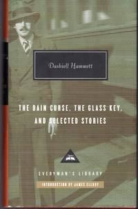 The Dain Curse, the Glass Key and Selected Stories (Everyman's Library Series, 307) by  Dashiell Hammett - Hardcover - 2007 - from Dorley House Books (SKU: 064391a)