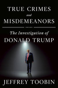 image of True Crimes and Misdemeanors : The Investigation of Donald Trump