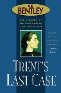 image of Trent's Last Case: 1 (Philip Trent)