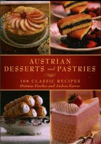image of Austrian Desserts And Pastries: 108 Classic Recipes