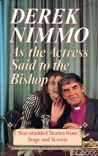image of As The Actress Said To The Bishop: Star Studded Stories From The Stage And Screen