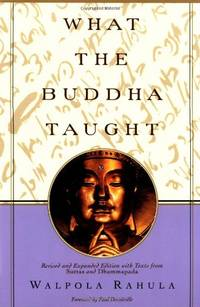 image of What the Buddha Taught: Revised and Expanded Edition with Texts from Suttas and Dhammapada