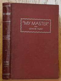 My Master - The Inside Story of Sam Houston & His Times