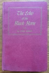 The Echo of the Black Horn: An Authentic Tale of The Governor of The Free State of Jones