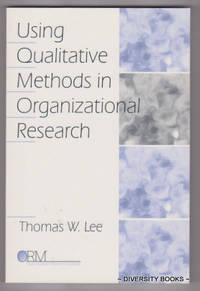 USING QUALITATIVE METHODS IN ORGANIZATIONAL RESEARCH