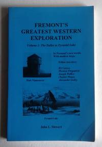 Fremont's Greatest Western Exploration. Volume I: The Dalles to Pyramid Lake.
