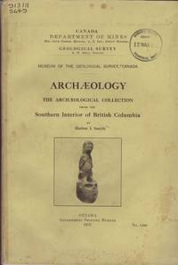 Archaeology: The Archaeology Collection from the Southern Interior of British Columbia, Museum of the Geological Survey, Canada.