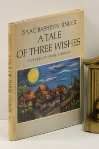 A TALE OF THREE WISHES by  illustrator  Irene Lieblich - Signed First Edition - (1975) - from Quill & Brush and Biblio.com