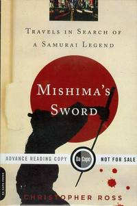 image of Mishima's Sword: Travels in Search of a Samurai Legend