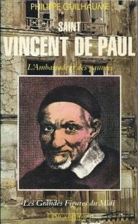 Saint Vincent de Paul L'ambassadeur des pauvres