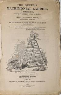 The Queen's Matrimoial Ladder, A National Toy.  With Fourteen Step Scenes;  and Illustrations in Verse, with Eighteen Other Cuts.