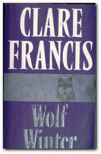 Wolf Winter by  Clare Francis - Paperback - Reprint - 1988 - from Books in Bulgaria and Biblio.com