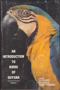 An Introduction to Birds of Guyana, Volume I (Guyana in Colour)