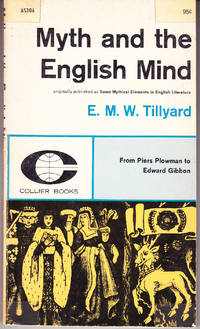Myth and the English Mind: From Piers Plowman to Edward Gibbon by  E. M. W Tillyard - Paperback - 1st Printing - 1962 - from John Thompson and Biblio.com
