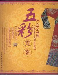 Colorful Cultures of Beautiful China. A Collection of Ethnic Dress and Adornments Preserved in...