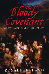 The Bloody Covenant: Crown and Kirk in Conflict