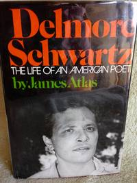 Delmore Schwartz: The Llife of an American Poet