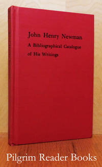 image of John Henry Newman: A Bibliographical Catalogue of His Writings