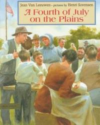 Fourth of July on the Plains by Jean Van Leeuwen - Hardcover - 1997 - from ThriftBooks (SKU: G0803717717I4N10)
