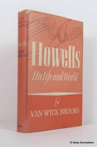 Howells His Life and World