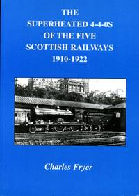image of The Superheated 4-4-0s of the Five Scottish Railways 1910-1922