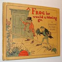 A Frog He Would A-Wooing Go
