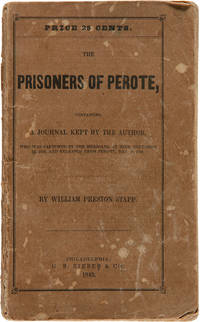 image of THE PRISONERS OF PEROTE: CONTAINING A JOURNAL KEPT BY THE AUTHOR, WHO WAS CAPTURED BY THE MEXICANS, AT MIER, DECEMBER 25, 1842, AND RELEASED FROM PEROTE, MAY 16, 1844