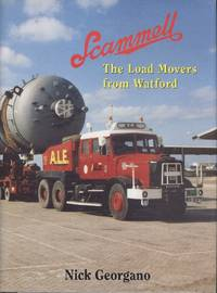 Scammell - The Load Movers from Watford. by Georgano. Nick - 1st Edition - 1997 - from Dereks Transport Books (SKU: 20246)