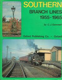 SOUTHERN BRANCH LINES 1955-1965.