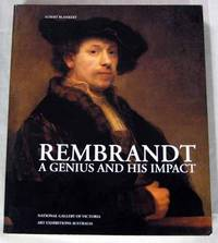 Rembrandt A Genius and His Impact by Blankert, Albert - 1997
