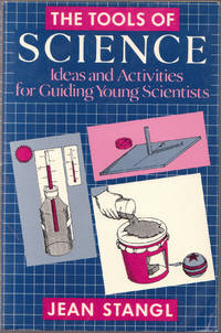 image of The Tools of Science: Ideas and Activities for Guiding Young Scientists